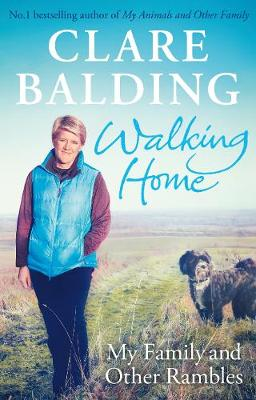 Walking Home: My Family and Other Rambles (Hardback)