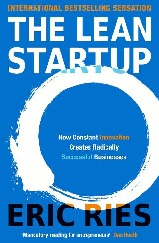 The Lean Startup: How Constant Innovation Creates Radically Successful Businesses (Paperback)