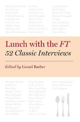 Lunch with the FT: 52 Classic Interviews (Hardback)