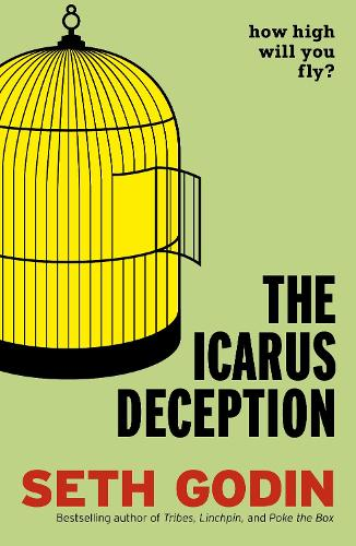 The Icarus Deception: How High Will You Fly? (Paperback)