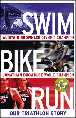 Swim, Bike, Run: Our Triathlon Story (Hardback)