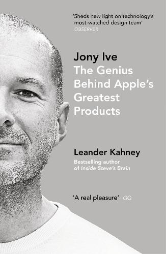 Jony Ive: The Genius Behind Apple's Greatest Products (Paperback)