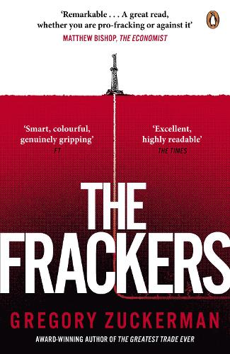 The Frackers: The Outrageous Inside Story of the New Energy Revolution (Paperback)