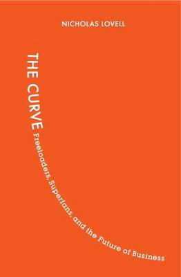 The Curve: From Freeloaders into Superfans: The Future of Business (Hardback)
