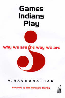 Games Indians Play: Why We are the Way We are (Hardback)