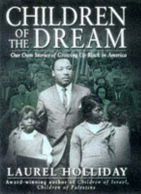 Children of the Dream: Stories of Growing Up Black in America - Children of Conflict S. (Hardback)