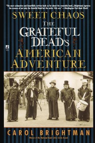 Sweet Chaos: The Grateful Dead's American Adventure (Paperback)