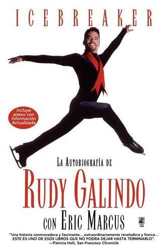 Icebreaker Spanish Edition: The Autobiography of Rudy Galindo (Paperback)