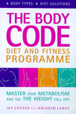 The Body Code: A Personalized Wellness and Weight Loss Plan Developed at the Green Valley Spa (Hardback)