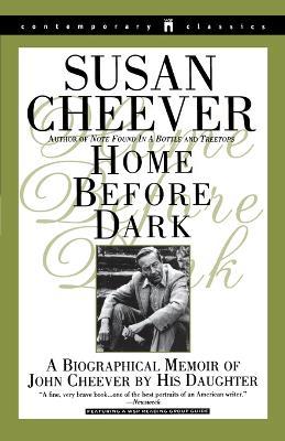 Home before Dark: a Biographical Memoir of John Cheever by His Daughter (Paperback)