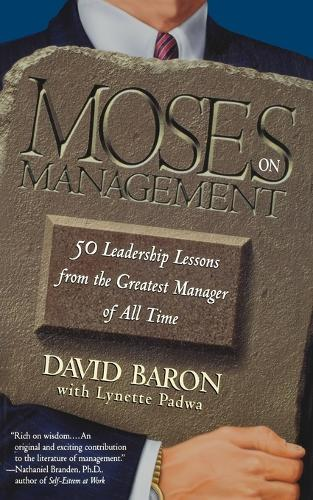 Moses on Management: 50 Leadership Lessons from the Greatest Manager of All Time (Paperback)