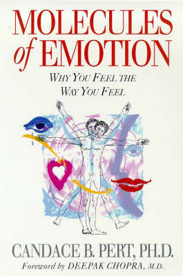 Molecules Of Emotion: Why You Feel The Way You Feel (Paperback)