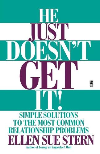 He Just Doesn't Get It: Simple Solutions to the Most Common Relationship Problems (Paperback)