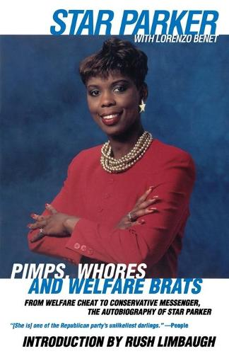 Pimps, Whores and Welfare Brats: From Welfare Cheat to Conservative Messenger (Paperback)