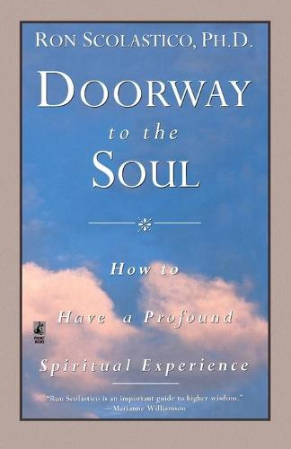Doorway to the Soul: How to Have a Profound Spiritual Experience (Paperback)