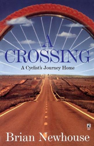 A Crossing: A Cyclist's Journey Home (Paperback)