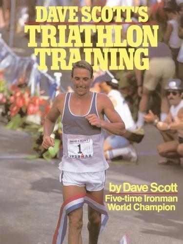 Dave Scott's Triathlon Training (Paperback)