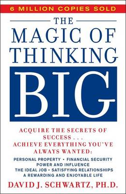 The Magic of Thinking Big - A fireside book (Paperback)