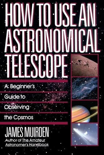 How To Use An Astronomical Telescope (Paperback)