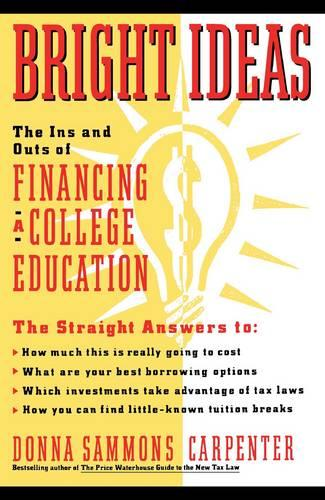 Bright Ideas: The Ins & Outs of Financing a College Education (Paperback)