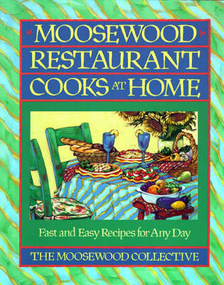 Moosewood Restaurant Cooks at Home: Moosewood Restaurant Cooks at Home (Paperback)