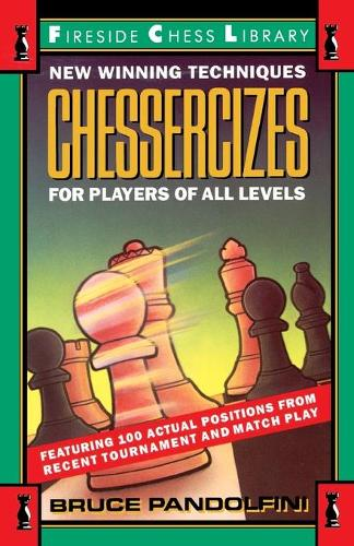 Chessercizes: New Winning Techniques for Players of All Levels (Paperback)