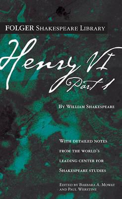 Henry VI Part 1 - Folger Shakespeare Library (Paperback)
