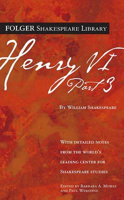 Henry VI Part 3 - Folger Shakespeare Library (Paperback)