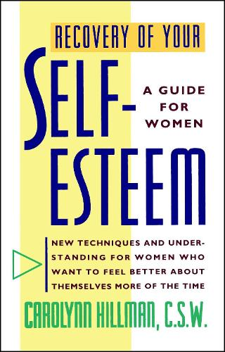 Recovery Of Your Self-Esteem: A Guide For Women (Paperback)