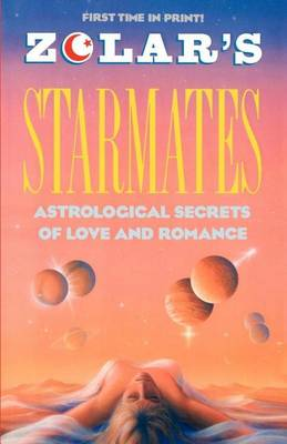 Zolar's Starmates: Astrological Secrets of Love and Romance (Paperback)