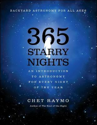 Three Hundred and Sixty Five Starry Nights: An Introduction to Astronomy for Every Night of the Year (Paperback)
