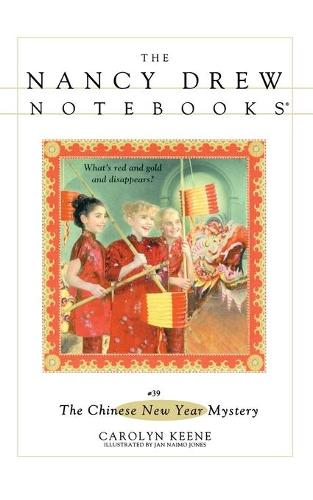 The Chinese New Year Mystery - Nancy Drew Notebooks 39 (Paperback)