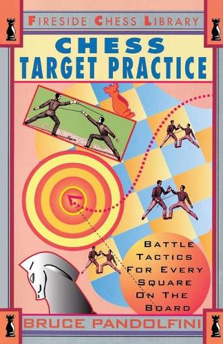 Chess Target Practice: Battle Tactics for Every Square on the Board (Paperback)