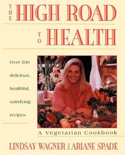 High Road to Health: A Vegetarian Cookbook (Paperback)