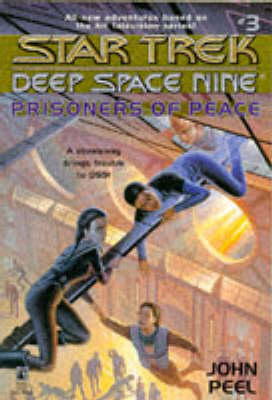 Prisoners of Peace - Star Trek: Deep Space Nine - Young Adult S. No. 3 (Paperback)