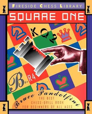 Square One: A Chess Drill Book for Beginners (Paperback)
