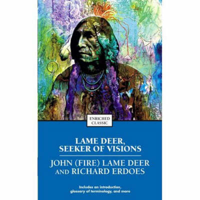 Lame Deer, Seeker of Visions - Enriched Classics (Paperback)