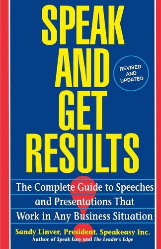 Speak and Get Results: Complete Guide to Speeches & Presentations Work Bus (Paperback)