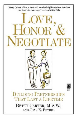 Love Honor and Negotiate: Building Partnerships that Last a Lifetime (Paperback)