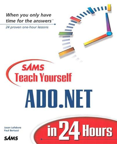 Sams Teach Yourself ADO.NET in 24 Hours (Paperback)