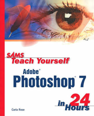 Sams Teach Yourself Adobe Photoshop 7 in 24 Hours (Paperback)