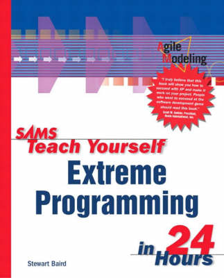 Sams Teach Yourself Extreme Programming in 24 Hours (Paperback)