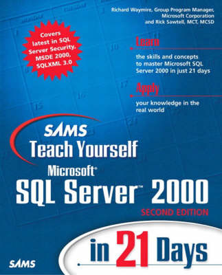 Sams Teach Yourself Microsoft SQL Server 2000 in 21 Days - Sams Teach Yourself (Paperback)