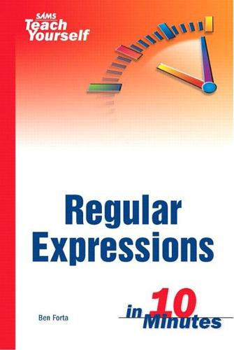 Sams Teach Yourself Regular Expressions in 10 Minutes (Paperback)