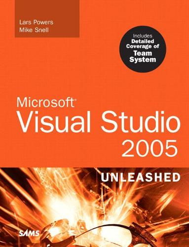 Microsoft Visual Studio 2005 Unleashed - Unleashed (Paperback)