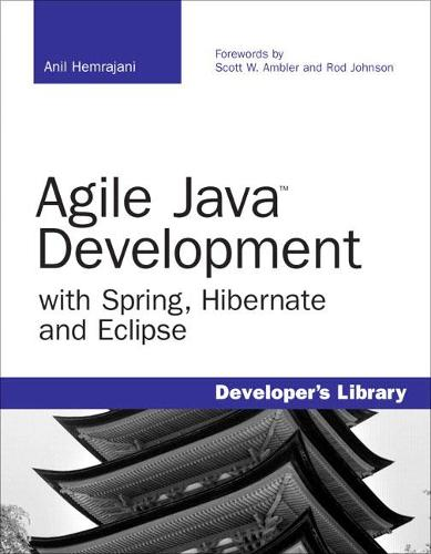 Agile Java Development with Spring, Hibernate and Eclipse - Developer's Library (Paperback)