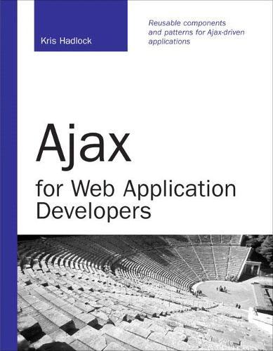 Ajax for Web Application Developers (Paperback)
