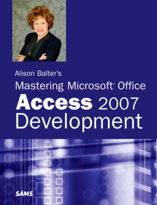 Alison Balter's Mastering Microsoft Office Access 2007 Development (Paperback)