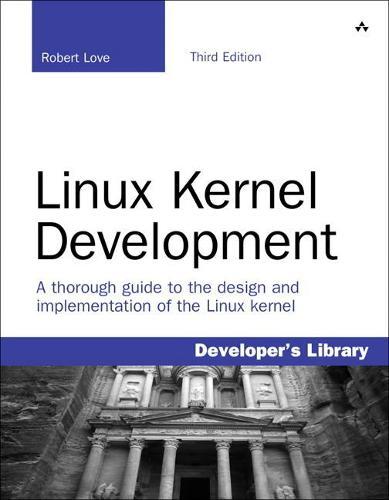 Linux Kernel Development - Developer's Library (Paperback)