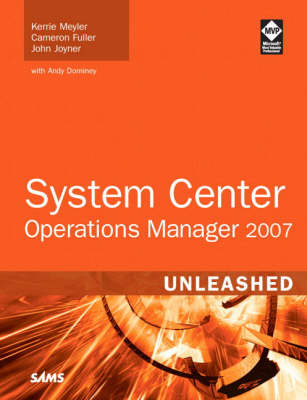 System Center Operations Manager 2007 Unleashed